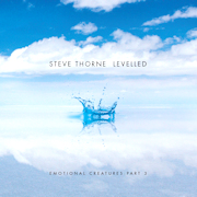 Steve Thorne: Levelled – Emotional Creatures: Part 3