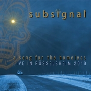 Subsignal: A Song For The Homeless – Live in Rüsselsheim 2019