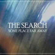 The Search: Someplace Far Away