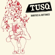 Tusq: Rarities & Outtakes