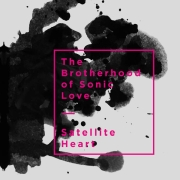 The Brotherhood of Sonic Love: Satellite Heart