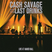 Cash Savage And The Last Drinks: Live At Hamer Hall