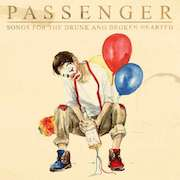 Review: Passenger - Songs For The Drunk And Broken Hearted