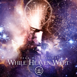 "While Heaven Wept ""Fear Of Infinity"""