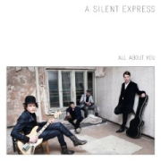 "A Silent Express ""All About You"""